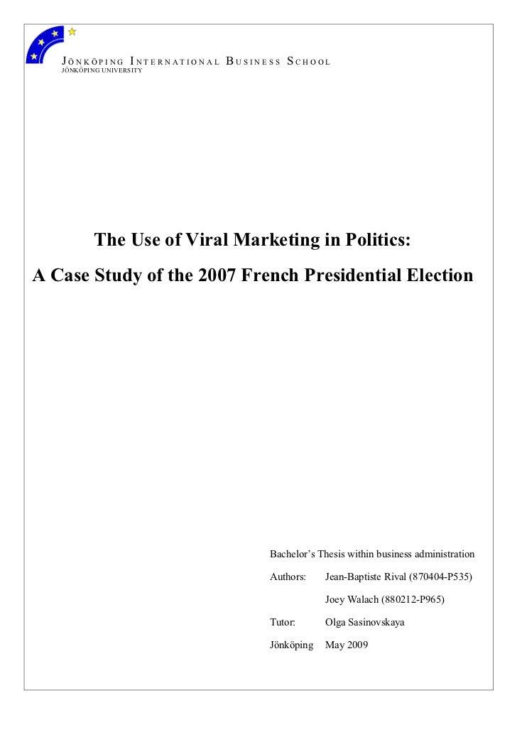JÖNKÖPING INTERNATIONAL BUSINESS SCHOOL   JÖNKÖPING UNIVERSITY           The Use of Viral Marketing in Politics:A Case Stu...