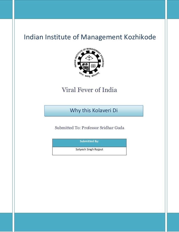 Indian Institute of Management Kozhikode            Viral Fever of India                Why this Kolaveri Di         Submi...