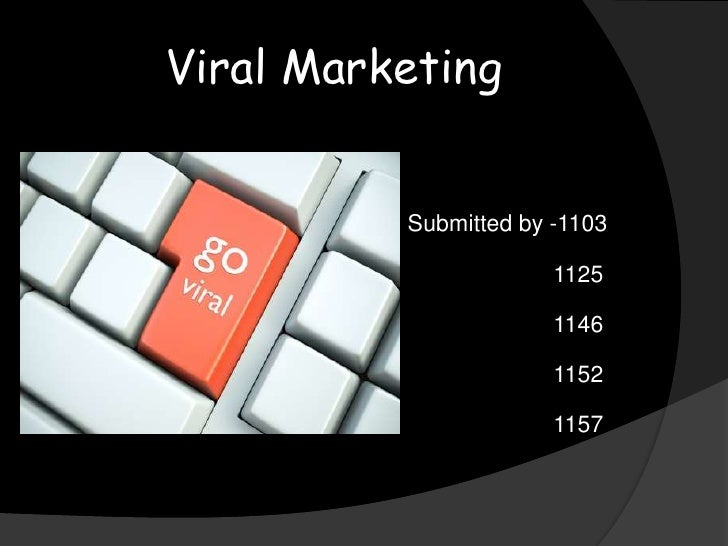 Viral Marketing          Submitted by -1103                       1125                       1146                       11...