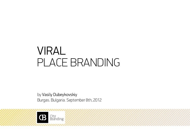 ViralPlace Brandingby Vasily DubeykovskiyBurgas. Bulgaria. September 8th, 2012
