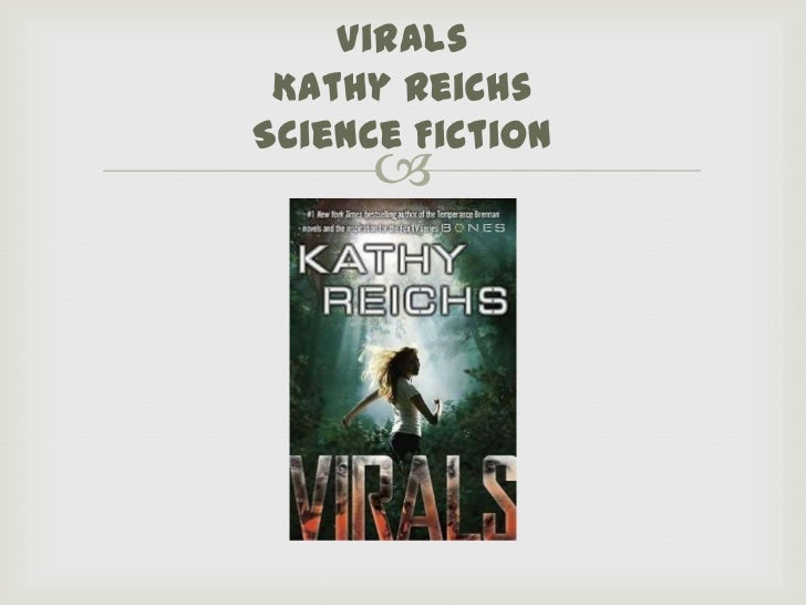 Virals Kathy ReichsScience Fiction      