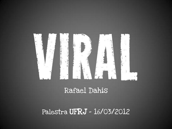 Rafael DahisPalestra   UFRJ – 16/03/2012