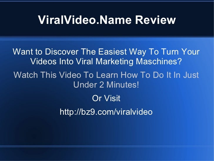 ViralVideo.Name Review <ul>Want to Discover The Easiest Way To Turn Your Videos Into Viral Marketing Maschines? Watch This...