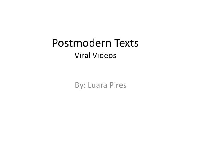 Postmodern TextsViral VideosBy: Luara Pires