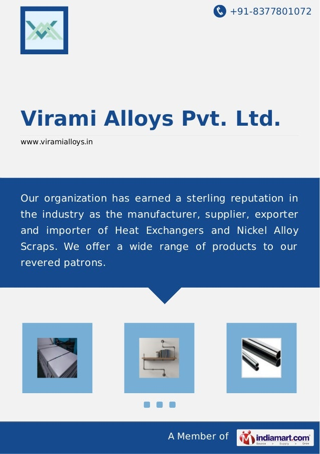 +91-8377801072  Virami Alloys Pvt. Ltd.  www.viramialloys.in  Our organization has earned a sterling reputation in  the in...