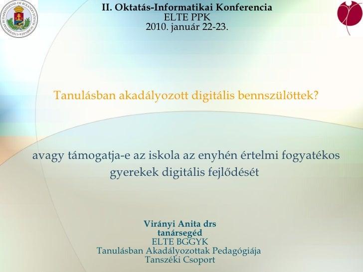 Tanulásban akadályozott digitális bennszülöttek?   avagy támogatja-e az iskola az enyhén értelmi fogyatékos gyerekek digit...