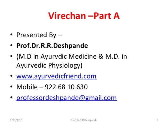 Virechan–PartA • PresentedBy– • Prof.Dr.R.R.Deshpande • (M.DinAyurvdicMedicine&M.D.in AyurvedicPhysiology) •...