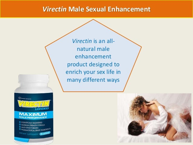 Virectin is an all-natural maleenhancementproduct designed toenrich your sex life inmany different waysVirectin Male Sexua...