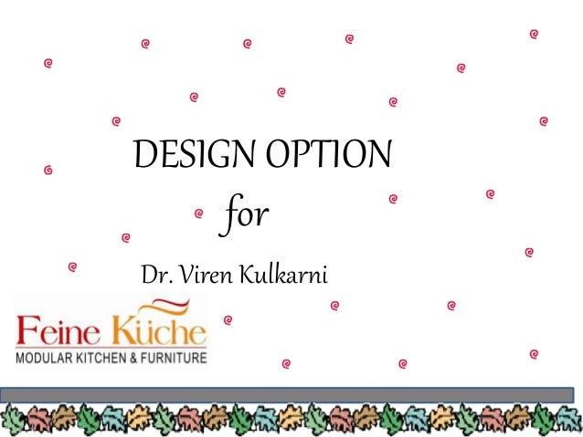DESIGN OPTION for Dr. Viren Kulkarni