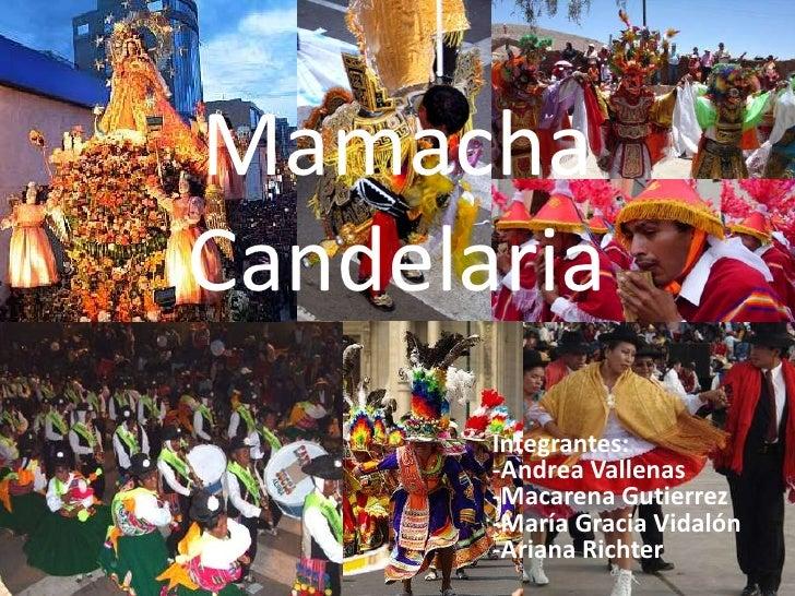 Mamacha Candelaria<br />Integrantes:-Andrea Vallenas -Macarena Gutierrez-María Gracia Vidalón-Ariana Richter<br />