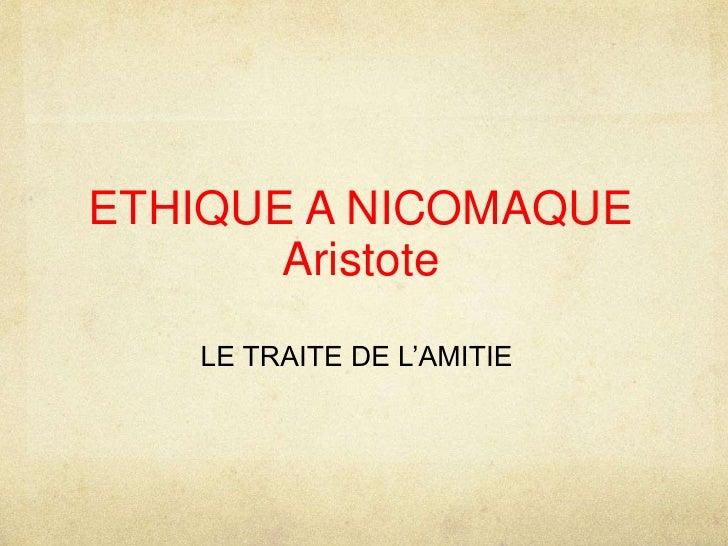 ETHIQUE A NICOMAQUEAristote<br />LE TRAITE DE L'AMITIE<br />