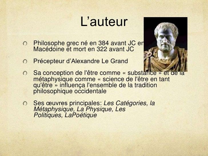L'auteur<br />Philosophe grec né en 384 avant JC en                     Macédoine et mort en 322 avant JC<br />Précepteur ...