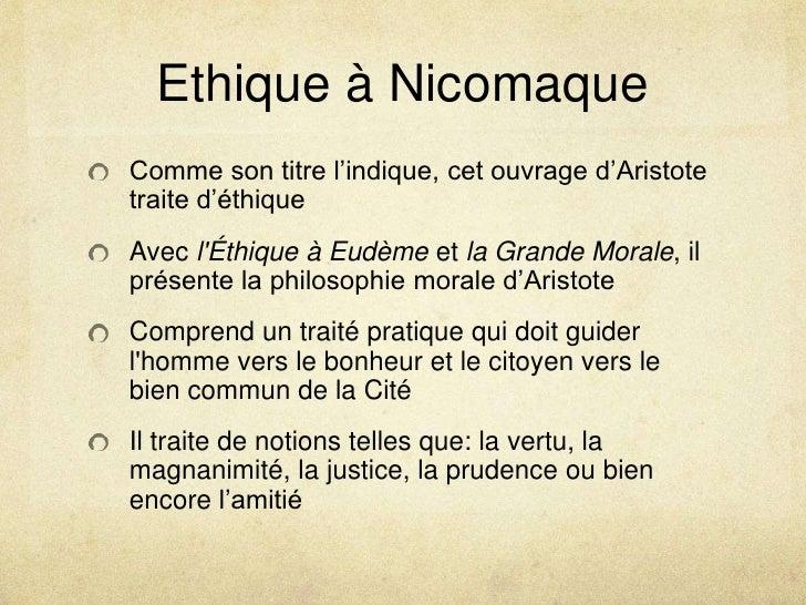 Ethique à Nicomaque<br />Comme son titre l'indique, cet ouvrage d'Aristote traite d'éthique<br />Avec l&apos;Éthique à Eud...