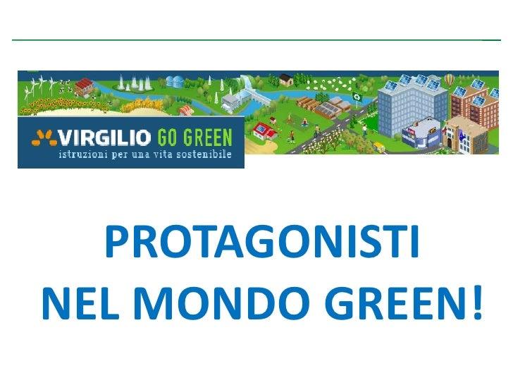 PROTAGONISTI<br />NEL MONDO GREEN!<br />