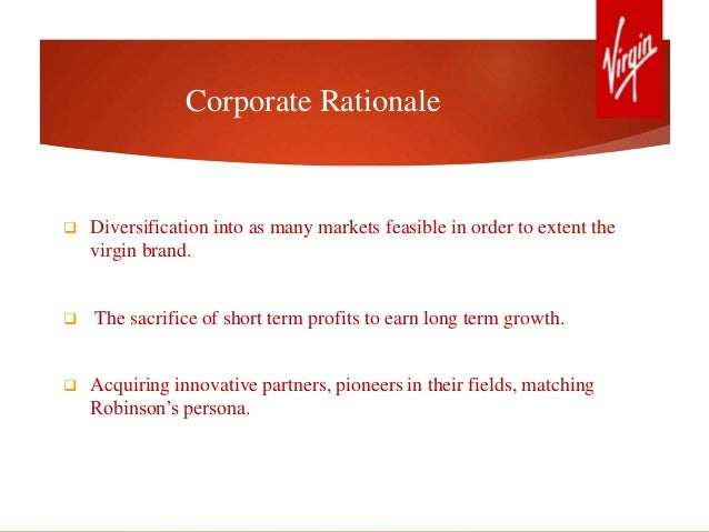 what is the corporate rationale of virgin as a group of companies Strategy of the virgin group and determine the types of company that the group   probing the strategy and business rationale of the virgin group, i ask about.