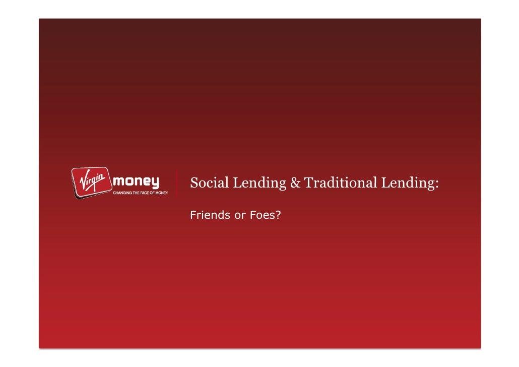 Social Lending & Traditional Lending:  Friends or Foes?