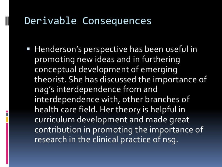 virginia henderson theory critique Henderson's theory stresses the priority of patient self-determination so the  patient will continue doing well after being.