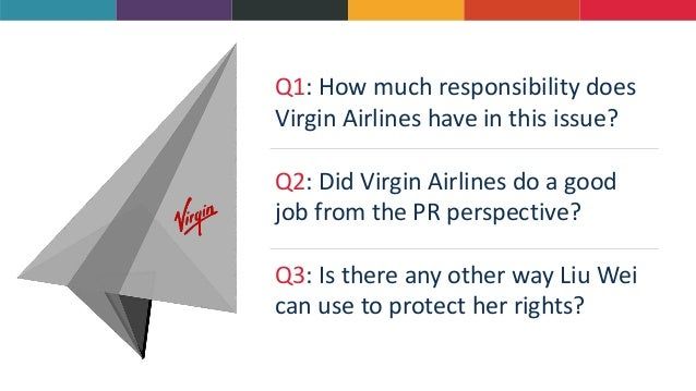 virgin airline case study A case study of virgin airlines introduction internationalization of the business nowadays apparently became a trend for the organizations to expand their market position and gain the competitive advantage among their contemporaries.
