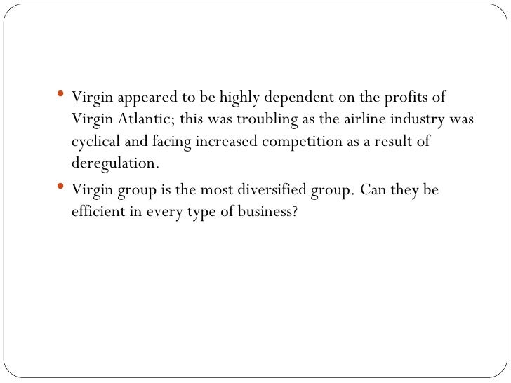 virgin group recommendation Introduction this report closely examines the virgin group's corporate strategy / rationale and identifies the relationships namely of.