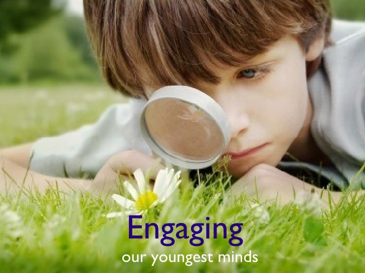Engaging   our youngest minds