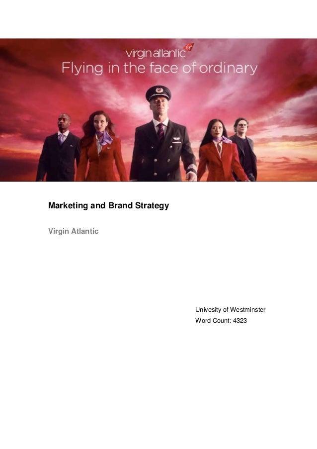 virgin atlantic strategy Strategic management and virgin atlantic strategic management and virgin atlantic essay 2815 words jul 19th,  virgin atlantic established the strategy.
