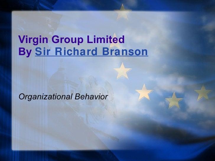 Virgin Group Limited By  Sir Richard Branson Organizational Behavior