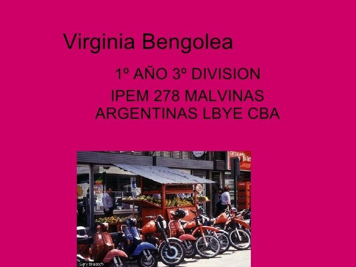 Virginia Bengolea  1º AÑO 3º DIVISION IPEM 278 MALVINAS ARGENTINAS LBYE CBA