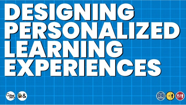DESIGNING PERSONALIZED LEARNING EXPERIENCES