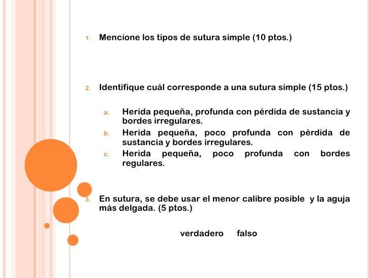 1.   Mencione los tipos de sutura simple (10 ptos.)2.   Identifique cuál corresponde a una sutura simple (15 ptos.)      a...