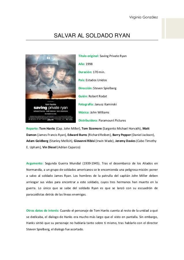 Virginia González SALVAR AL SOLDADO RYAN Título original: Saving Private Ryan Año: 1998 Duración: 170 min. País: Estados U...