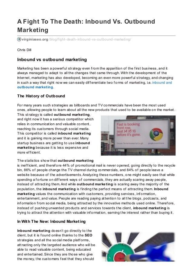 A Fight To The Death: Inbound Vs. Outbound Marketing virginiaseo.org /blog/f ight-death-inbound-vs-outbound-marketing/ Chr...