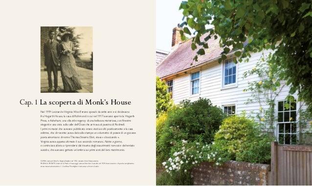 SOPRA Leonard Woolf e Virginia Stephen nel 1912, durante il loro fidanzamento. PAGINA A FRONTE L'esterno di Monk's House o...