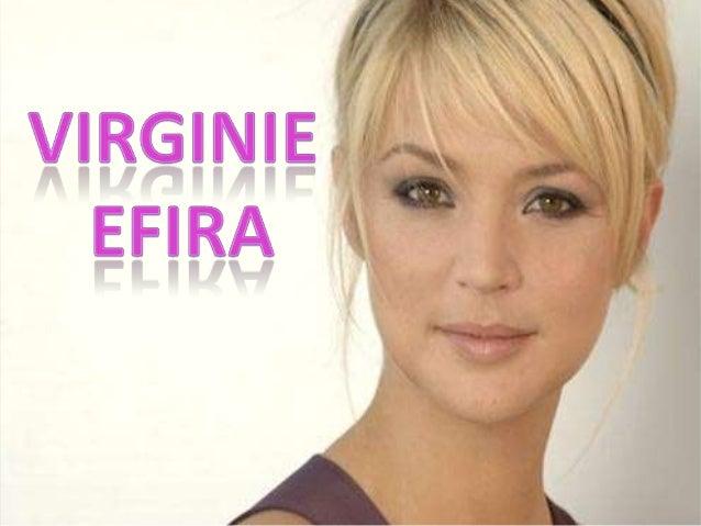 • Virginie Efira estune comédienneet animatrice detélévision belge,néele 5 mai 1977 à Bruxelles.