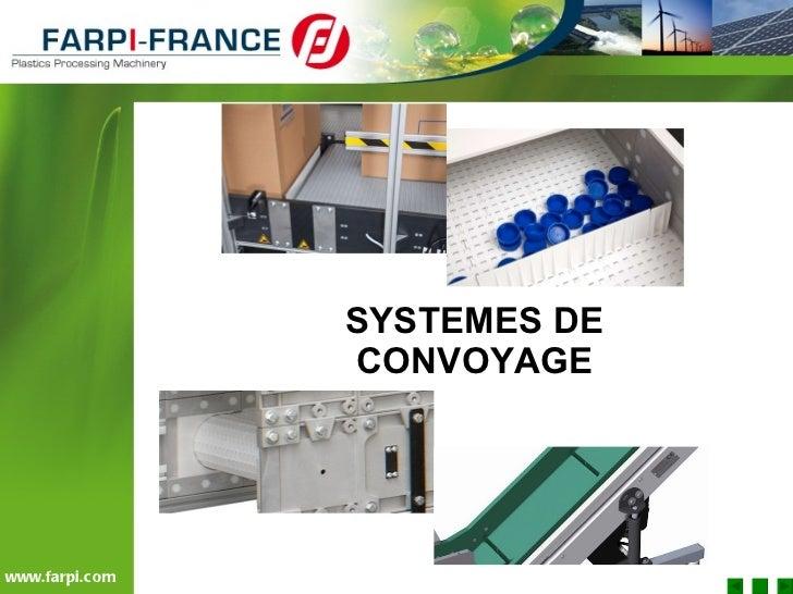 SYSTEMES DE CONVOYAGE www.farpi.com
