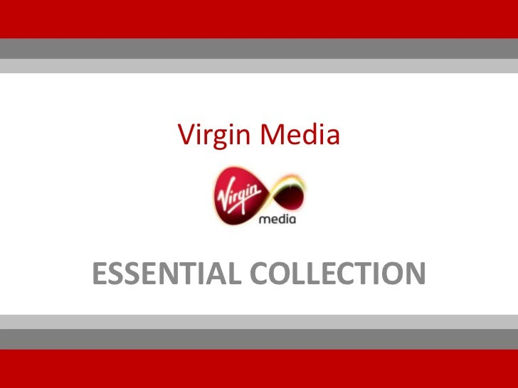 Virgin MediaESSENTIAL COLLECTION