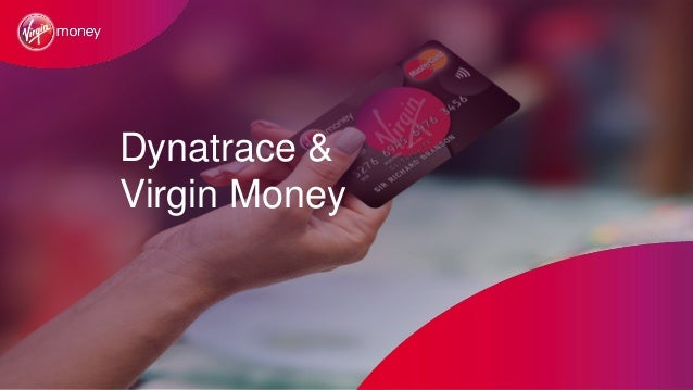 Dynatrace & Virgin Money
