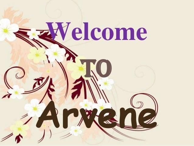 Welcome TO  Arvene