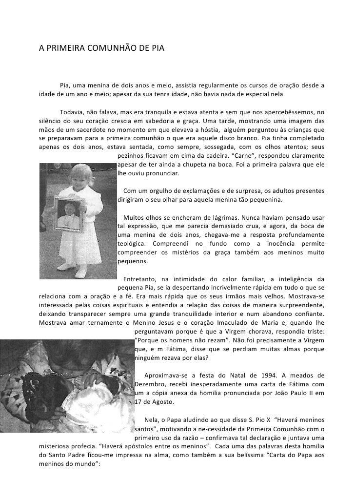 A PRIMEIRA COMUNHÃO DE PIA       Pia, uma menina de dois anos e meio, assistia regularmente os cursos de oração desde aida...