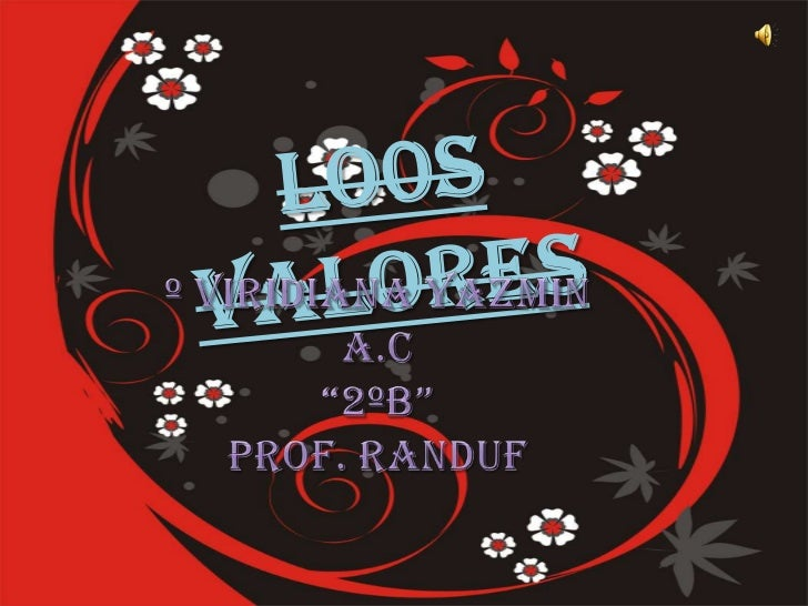 "Lo0s  valores <br />º Viridiana yazmin A.C<br />""2ºB""<br />Prof. Randuf <br />"
