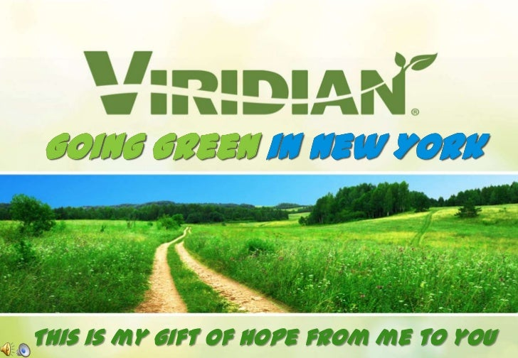 Going Green in New YorkThis is my gift of hope from me to you