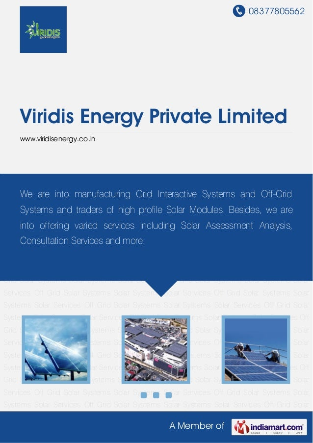 08377805562 A Member of Viridis Energy Private Limited www.viridisenergy.co.in Off Grid Solar Systems Solar Systems Solar ...