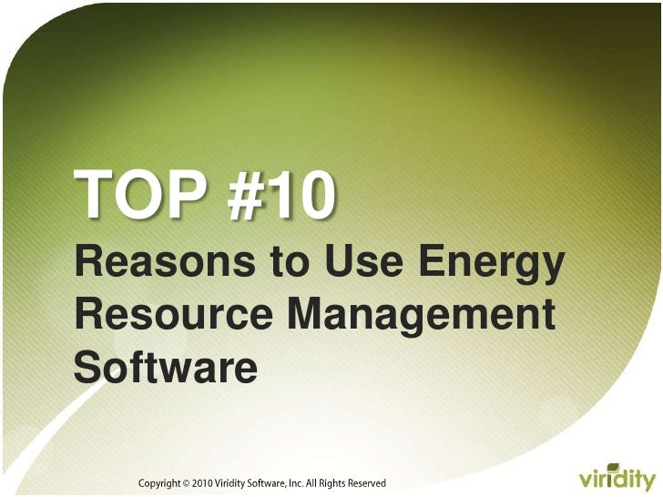 Copyright © 2010 Viridity Software, Inc. All Rights Reserved <br />TOP #10 Reasons to Use Energy Resource Management Softw...