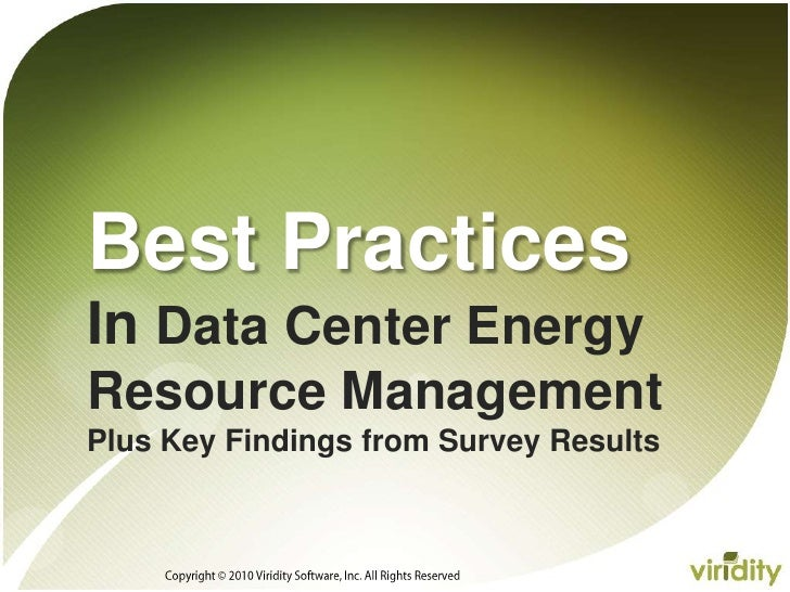 Copyright © 2010 Viridity Software, Inc. All Rights Reserved <br />Best PracticesIn Data Center Energy Resource Management...
