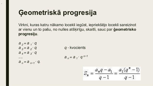 Bezgalīga ģeometriskā progresija Bezgalīgu ģeometrisku progresiju, kuras kvocients ir mazāks nekā 1 un nav vienāds ar null...