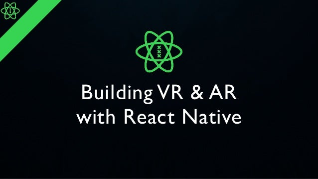 Building VR & AR with React Native