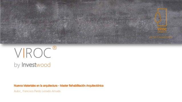VIROCby InvestwoodNuevos Materiales en la arquitectura - Master Rehabilitación ArquitectónicaAutor_ Francisco Pardo Leirad...