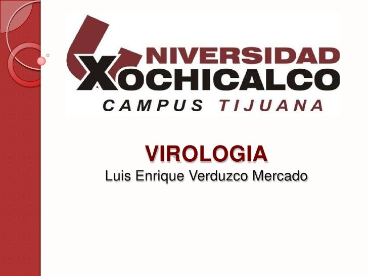 VIROLOGIALuis Enrique Verduzco Mercado<br />