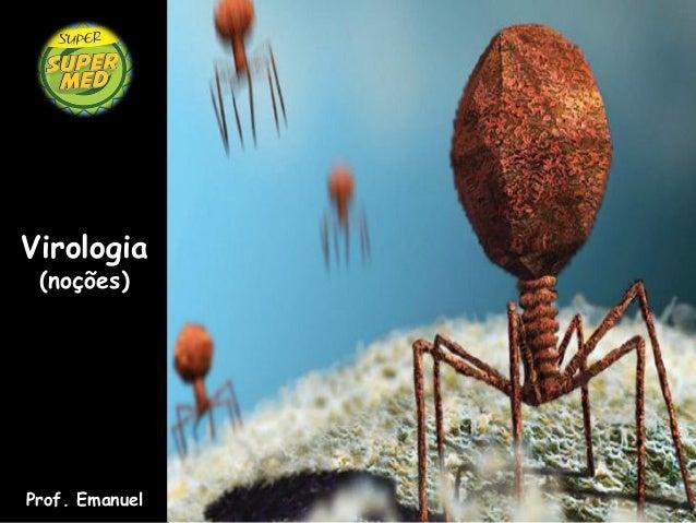 Virologia (noções)Prof. Emanuel
