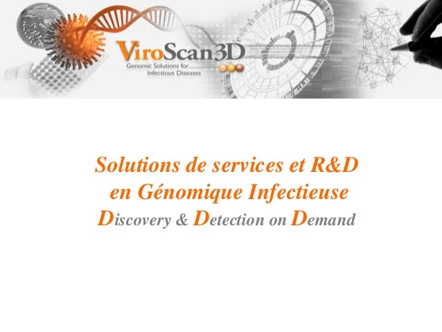 Solutions de services et R&D en Génomique Infectieuse Discovery & Detection on Demand