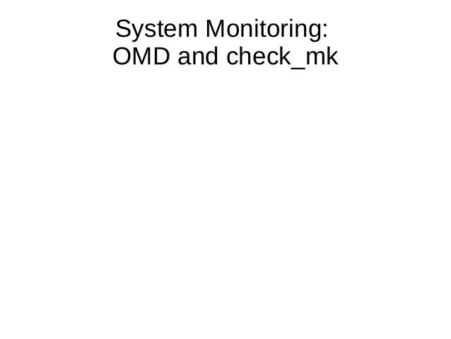 System Monitoring: OMD and check_mk